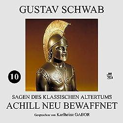 Achill neu bewaffnet (Sagen des klassischen Altertums 10)
