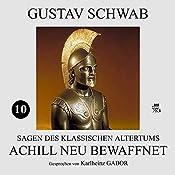 Achill neu bewaffnet (Sagen des klassischen Altertums 10) | Gustav Schwab