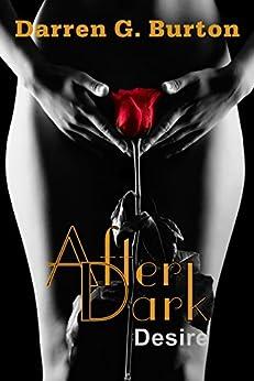 After Dark: Desire by [Burton, Darren G.]