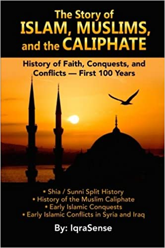 The Story of Islam, Muslims, and the Caliphate: History of