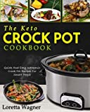 img - for The Keto Crock Pot Cookbook: Quick And Easy Ketogenic Crock Pot Recipes For Smart People book / textbook / text book