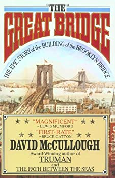 The Great Bridge: The Epic Story of the Building of the Brooklyn Bridge 067145711X Book Cover