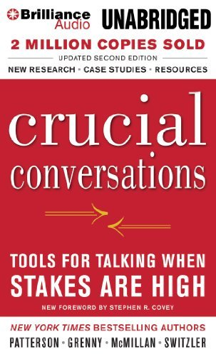 By Kerry Patterson - Crucial Conversations: Tools for Talking When Stakes Are High (2 Abr Upd) (7/16/13)