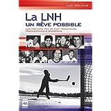 La LNH, un rêve possible T1: Les premiers pas de huit hockeyeurs professionnels québécois