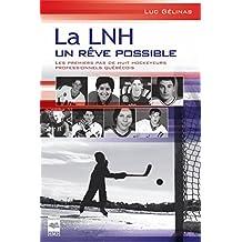 La LNH, un rêve possible T1: Les premiers pas de huit hockeyeurs professionnels québécois (French Edition)
