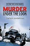 Murder under the Loon, Gerald Anderson, 0738710954
