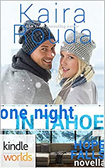 Hope Falls: One Night in Tahoe (Kindle Worlds Novella) by [Rouda, Kaira]