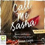 Call Me Sasha: Secret Confessions of an Australian Callgirl | Geena Leigh