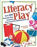 img - for Literacy Play: Over 300 Dramatic Play Activities That Teach Pre-Reading Skills book / textbook / text book