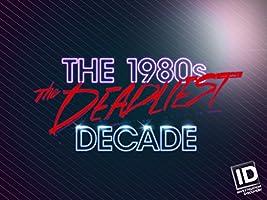 The 1980s The Deadliest Decade Season 2