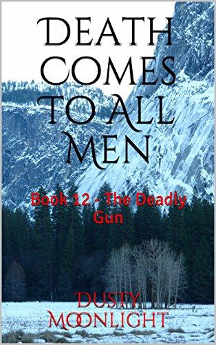 Death Comes To All Men: Book 12 - The Deadly Gun