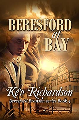 Beresford at Bay (The Beresford Branson Series Book 4)