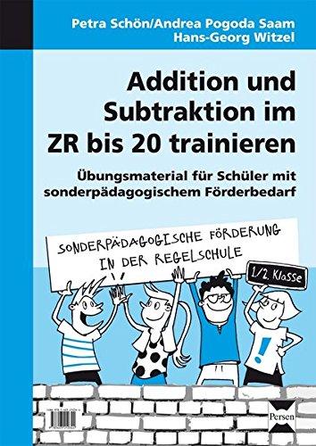Addition und Subtraktion im ZR bis 20 trainieren: Übungsmaterial für Schüler mit sonder pädagogischem Förderbedarf (1. und 2. Klasse) (Sonderpäd. Förderung in der Regelschule)