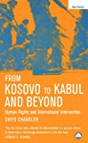 From Kosovo to Kabul and Beyond: Human Rights and International Intervention