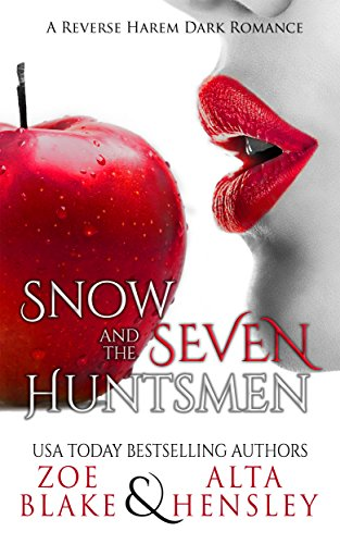 Snow and the Seven Huntsmen: A Dark Reverse Harem Romance (Dark Fantasy Book 1) by [Blake, Zoe, Hensley, Alta]