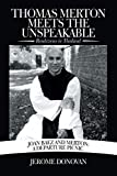 Thomas Merton Meets the Unspeakable: Rendezvous in Thailand