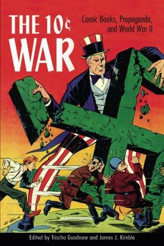 The 10 Cent War: Comic Books, Propaganda, and World War II