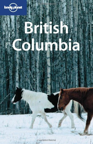 Lonely Planet British Columbia, 3rd Edition (Regional Guide)