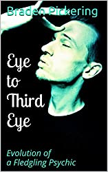 Eye to Third Eye: Evolution of a Fledgling Psychic