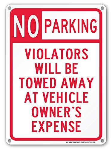 Towed Parking Sign - No Parking Sign, Violators Will Be Towed at Vehicle Owners Expense, Tow Away Sign, Outdoor Rust-Free Metal, 10