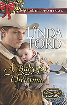 A Baby for Christmas (Christmas in Eden Valley) by [Ford, Linda]