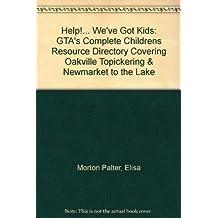 Help!...We've Got Kids: Toronto's Complete Children's Resource Directory