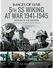 5th SS Wiking at War 1941–1945: History of the Division