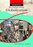 The Debate about Globalization, Nathaniel Harris, 1404237534