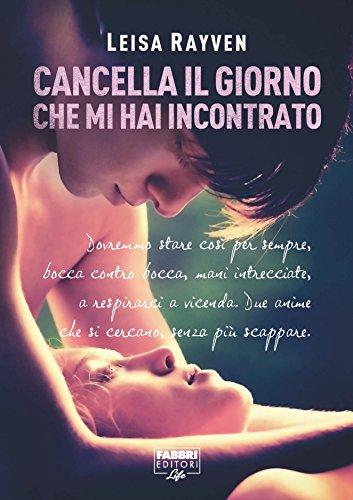 Cancella il giorno che mi hai incontrato (Italian Edition)