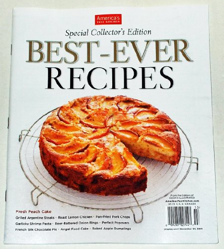 America's Test kitchen - BEST EVER RECIPES - Special Collector's Edition. 2013.