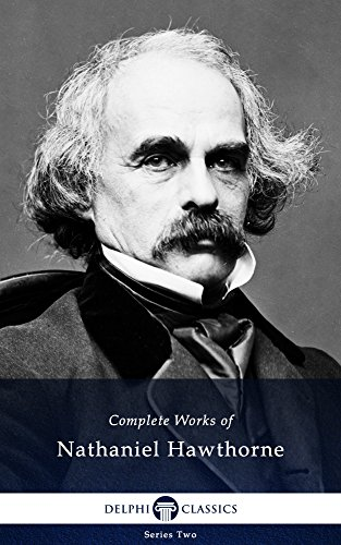 (Delphi Complete Works of Nathaniel Hawthorne (Illustrated))