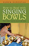 How to Heal With Singing Bowls: Traditional Tibetan