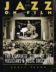 Jazz On Film: The Complete Story of the Musicians & Music on Screen