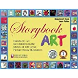 Storybook Art: Hands-On Art for Children in the Styles of 100 Great Picture Book Illustrators