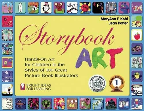 Storybook Art: Hands-On Art for Children in the Styles of 100 Great Picture Book Illustrators (Bright Ideas for - With Children Style