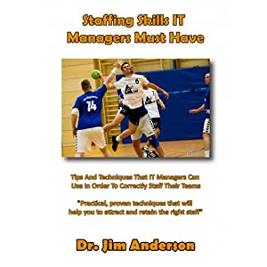 Staffing Skills IT Managers Must Have Audiobook