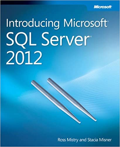 Introducing microsoft sql server 2012 ross mistry stacia misner introducing microsoft sql server 2012 ross mistry stacia misner 9780735665156 amazon books sciox Choice Image