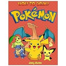 How to Draw Pokemon: How to Draw Pokemon Characters: Pokemon Drawing for Beginners: How to Draw Pokemon Characters Drawn Step by Step