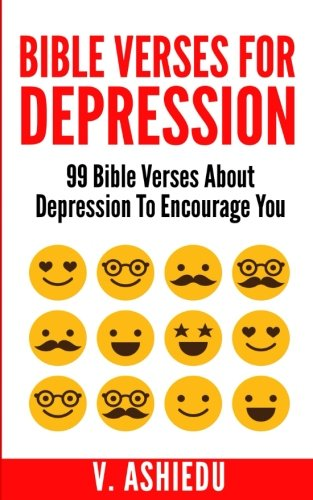 Bible Verses For Depression: 99 Bible Verses About Depression To Encourage You