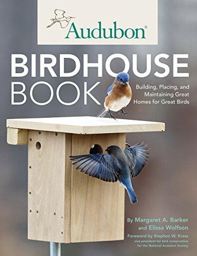 Pdf Home Audubon Birdhouse Book: Building, Placing, and Maintaining Great Homes for Great Birds