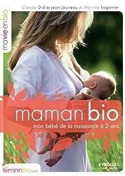 Maman Bio. Mon Bébé de la Naissance à 2 Ans