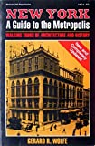 img - for New York, a Guide to the Metropolis: Walking Tours of Architecture and History by Gerard R. Wolfe (1988-01-03) book / textbook / text book