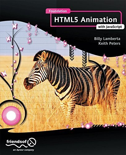 Foundation HTML5 Animation with JavaScript by Billy Lamberta (2011-12-06)