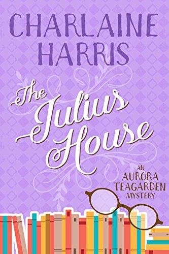The Julius Home (Aurora Teagarden Book 4)