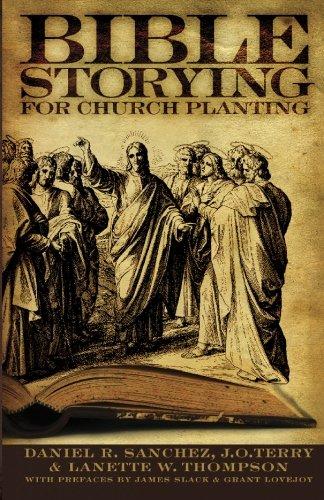 Bible Storying for Church Planting - Daniel R Sanchez; J. O. Terry; Lannette W Thompson