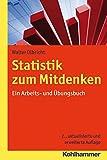 Statistik Zum Mitdenken : Ein Arbeits- und Ubungsbuch, Olbricht, Walter, 3170234420