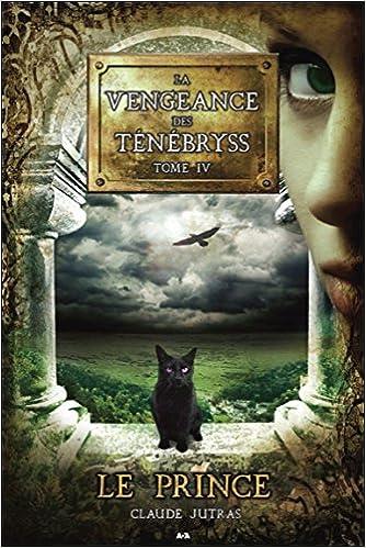 Lire un La vengeance des Ténébryss - T4 : Le Prince pdf ebook