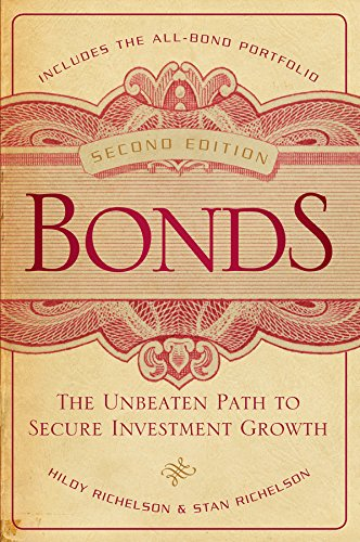 (Bonds: The Unbeaten Path to Secure Investment Growth (Bloomberg Book 145))