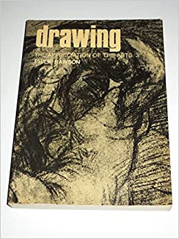 Drawing (The Appreciation of the Arts/3), Philip Rawson