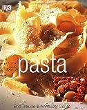 Pasta, Eric Treuille and Anna Del Conte, 0756618908